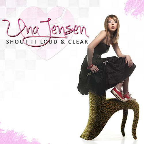 Una Jensen - Shout It Loud & Clear