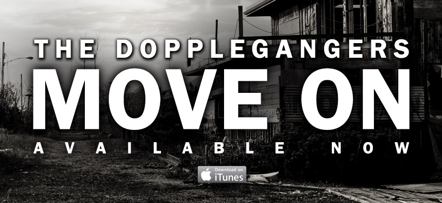 """Move On"" by The Dopplegangers now available on itunes"